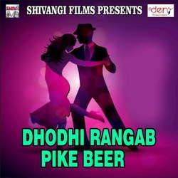 Dhodhi Rangab Pike Beer songs