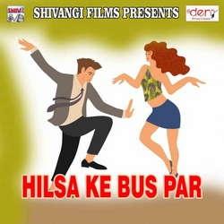 Hilsa Ke Bus Par songs