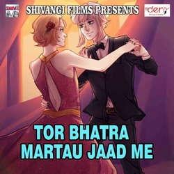Tor Bhatra Martau Jaad Me songs