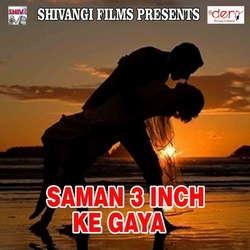 Saman 3 Inch Ke Gaya songs