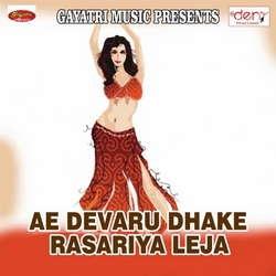 Ae Devaru Dhake Rasariya Leja songs