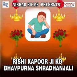 Rishi Kapoor Ji Ko Bhavpurna Shradhanjali songs