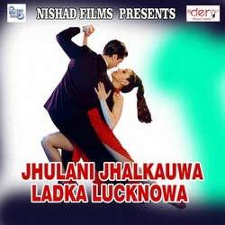 Listen to Jhulani Jhalkauwa Ladka Lucknowa songs from Jhulani Jhalkauwa Ladka Lucknowa