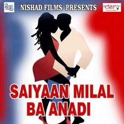 Listen to Saiyaan Milal Ba Anadi songs from Saiyaan Milal Ba Anadi
