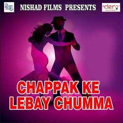 Chappak Ke Lebay Chumma songs