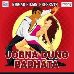 Jobna Duno Badhata songs