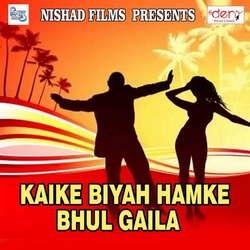 Listen to Kaise Kati Jaad songs from Kaike Biyah Hamke Bhul Gaila