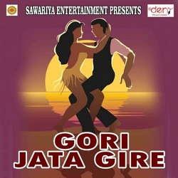 Gori Jata Gire songs