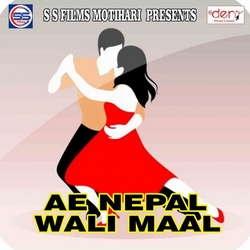 Ae Nepal Wali Maal songs