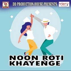 Noon Roti Khayenge songs