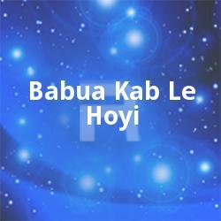 Listen to Tukur Tukur Takela Khidki songs from Babua Kab Le Hoyi
