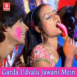 Listen to Mai Re Mai Kahelu Bhai Re Kasai songs from Garda Udvalu Jawani Mein