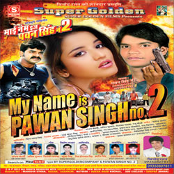 My Name Is Pawan Singh No 2