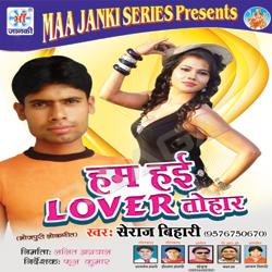 Listen to Khana Na Dihale Ba songs from Hum Hai Lover Tohar