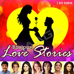 Bhojpuri Love Stories songs