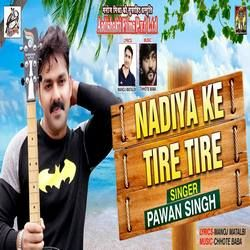 Nadiya Ke Tire Tire songs