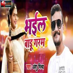 Bhail Badu Garam songs