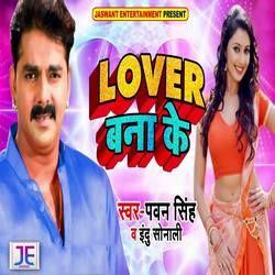 Lover Bana Ke songs