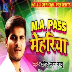 M.A Pass Mehariya songs