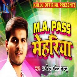 M.A Pass Mehariya songs