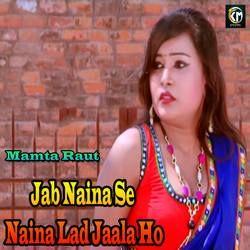 Jab Naina Se Naina Lad Jaala Ho songs