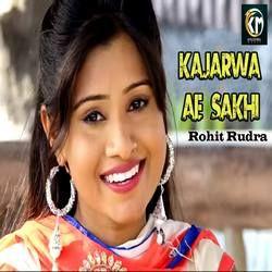 Kajarwa Ae Sakhi songs