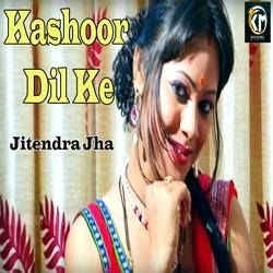 Kashoor Dil Ke songs
