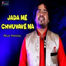 Jada Me Chhuvave Na songs