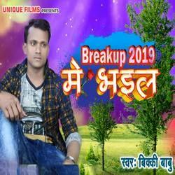 Breakup 2019 Me Bhail songs