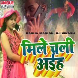 Mile Chali Aaiha songs