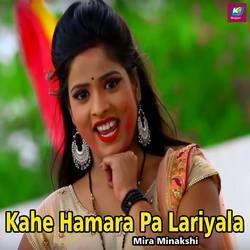 Kahe Hamara Pa Lariyala songs