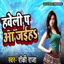 Haveli P Aa Jaiha songs