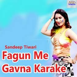 Fagun Me Gavna Karake songs