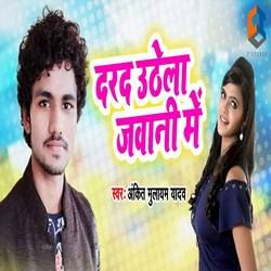 Darad Uthhela Jawani Me songs