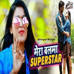 Mera Balma Superstar songs