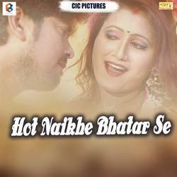 Hot Naikhe Bhatar Se songs