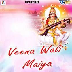 Veena Wali Maiya songs