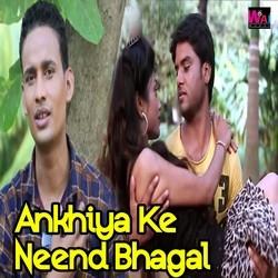 Ankhiya Ke Neend Bhagal songs