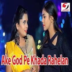 Ake God Pe Khada Rahelan songs