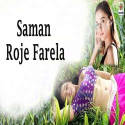 Listen to Saman Roje Farela songs from Saman Roje Farela