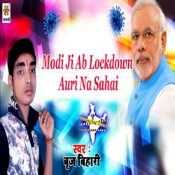 Modi Ji Ab Lockdown Auri Na Sahai songs