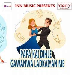 Listen to Bhitar Ke Saman songs from Papa Kai Dihle Gawanwa Ladkaiyan Me