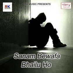 Listen to Maai Aaja Bina Bajawat Ho songs from Sanam Bewafa Bhailu Ho