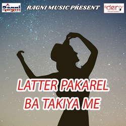 Listen to Mehboob Sanam songs from Latter Pakarel Ba Takiya Me