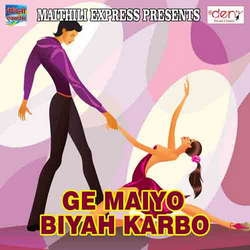 Ge Maiyo Biyah Karbo songs