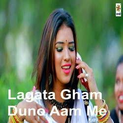 Lagata Gham Duno Aam Me songs