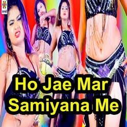 Ho Jae Mar Samiyana Me songs
