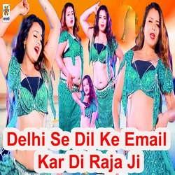 Delhi Se Dil Ke Email Kar Di Raja Ji songs