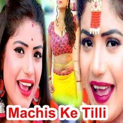 Machis Ke Tilli songs