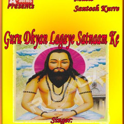 Guru Dhyan Lagaye Satnaam Ke songs
